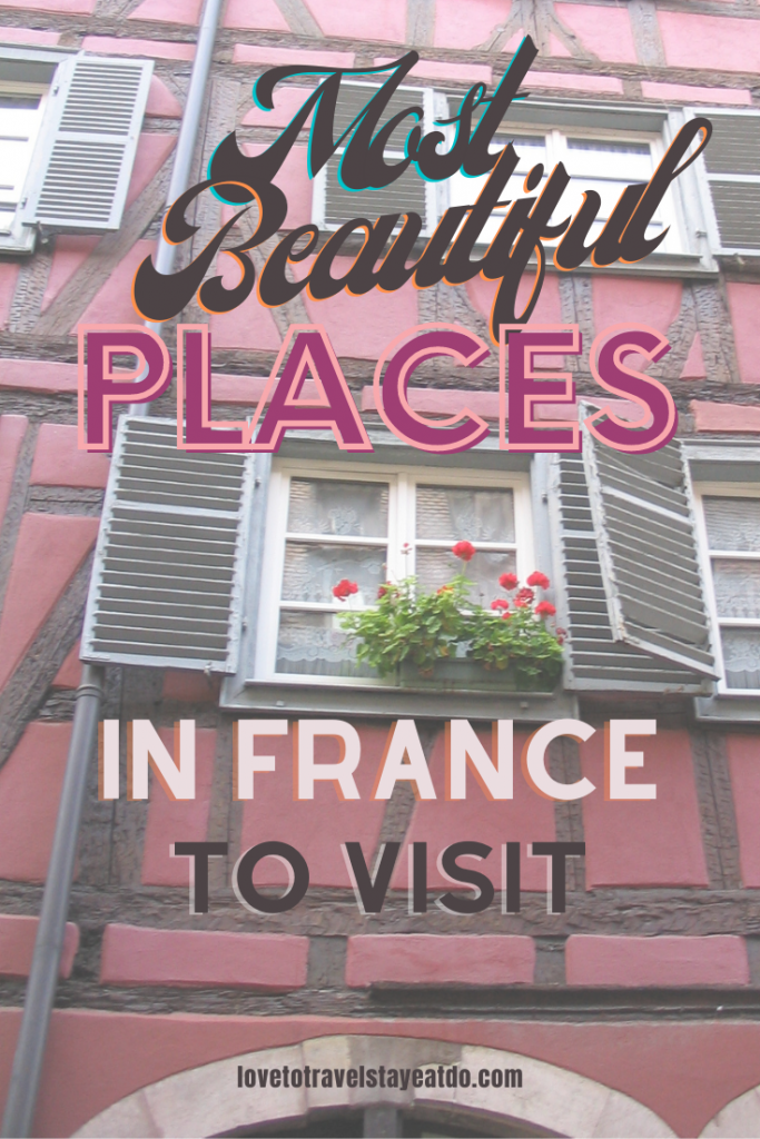 Most beautiful places in France to visit.